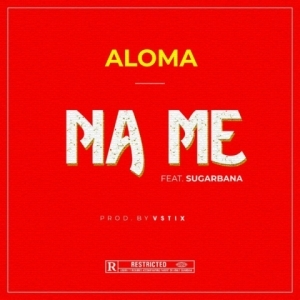 Aloma - Na Me Ft. Sugarbana